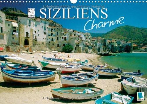 Siziliens Charme (Wandkalender 2014 DIN A3 quer): Die schönste Insel im Mittelmeer (Monatskalender, 14 Seiten)