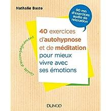 40 Exercices d'Autohypnose et de Méditation Pour Mieux Vivre