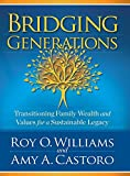 img - for Bridging Generations: Transitioning Family Wealth and Values for a Sustainable Legacy book / textbook / text book