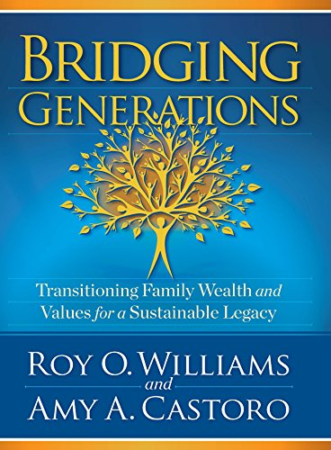 Bridging Generations: Transitioning Family Wealth and Values for a Sustainable Legacy by HigherLife Publishing