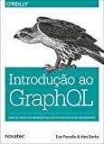 capa de Introdução ao Graphql: Busca de Dados com Abordagem Declarativa Para Aplicações web Modernas
