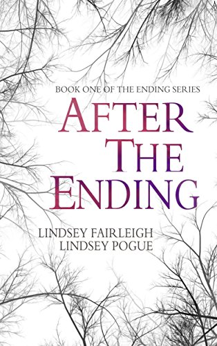 After The Ending (The Ending Series, #1) by [Fairleigh, Lindsey, Pogue, Lindsey]