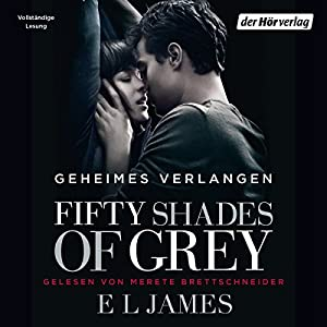 E. L. James - Fifty Shades of Grey 1: Geheimes Verlangen