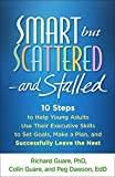img - for Smart but Scattered-and Stalled: 10 Steps to Help Young Adults Use Their Executive Skills to Set Goals, Make a Plan, and Successfully Leave the Nest book / textbook / text book