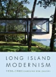 Long Island Modernism: 1930-1980