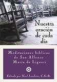img - for Nuestra Oracion De Cada Dia: Meditaciones Bibilias De San Alfonso Liguori (Spanish Edition) book / textbook / text book