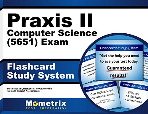 Praxis II Computer Science (5651) Exam Flashcard Study System: Praxis II Test Practice Questions & Review for the Praxis II: Subject Assessments (Cards)