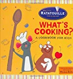 What's Cooking?: A Cookbook for Kids (Ratatouille) by Disney Book Group (2007-06-01)