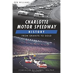 Charlotte Motor Speedway History:: From Granite to Gold (Sports History)