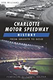 img - for Charlotte Motor Speedway History:: From Granite to Gold (Sports History) book / textbook / text book