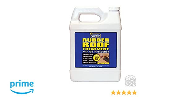 Great Amazon.com: RV Rubber Roof Treatment   1 Gallon   Anti Static, Dirt  Repelling, And UV Protectant   Protect All 68128: Automotive