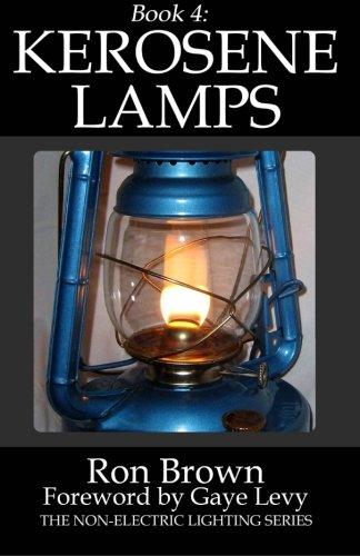 Book 4:  Kerosene Lamps (The Non-Electric Lighting Series) (Volume ()