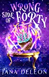 Wrong Side of Forty: A Paranormal Women's Fiction Novel (Marina At Midlife Book 1)