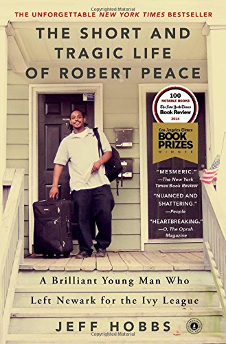 Books : The Short and Tragic Life of Robert Peace: A Brilliant Young Man Who Left Newark for the Ivy League