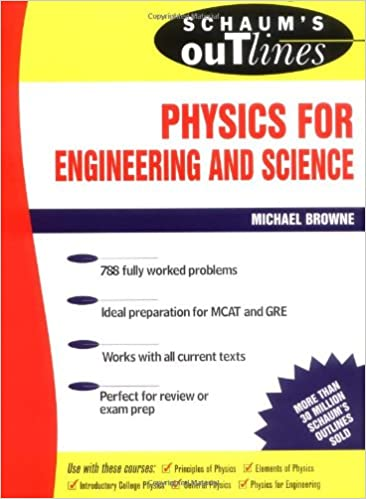 Schaum's Outline of Physics for Engineering and Science 788 Solved...