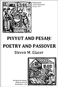 Piyyut and Pesah: Poetry and Passover by [Glazer, Steven]