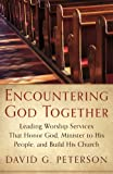 Encountering God Together, David G. Peterson, 1596387068