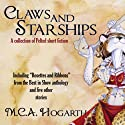 Claws and Starships: A Collection of Pelted Short Fiction Audiobook by M.C.A. Hogarth Narrated by Peter Katt