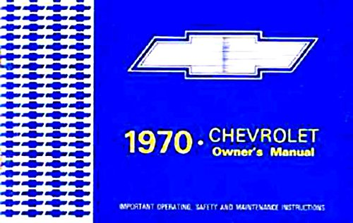 (STEP-BY-STEP 1970 CHEVROLET FULL-SIZE CARS OWNERS INSTRUCTION & OPERATING MANUAL - For Biscayne, Bel Air, Impala, Caprice, SS Super Sport, convertible, (does NOT cover wagons). CHEVY)