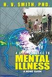 4 Step Process to Mental Illness, H. V. Smith, 1483688984