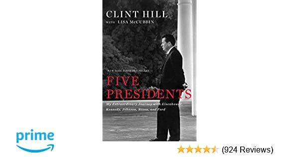 Amazon com: Five Presidents: My Extraordinary Journey with
