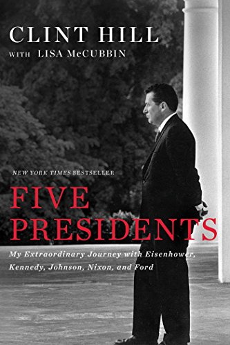 Pdf Biographies Five Presidents: My Extraordinary Journey with Eisenhower, Kennedy, Johnson, Nixon, and Ford