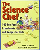 img - for The Science Chef: 100 Fun Food Experiments and Recipes for Kids book / textbook / text book