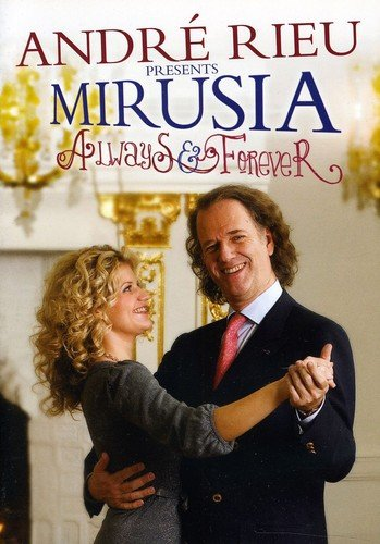 : Andre Rieu Presents: Mirusia-Always & Forever