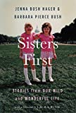 img - for Sisters First: Stories from Our Wild and Wonderful Life book / textbook / text book