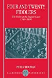 Four and Twenty Fiddlers: The Violin at the English Court, 1540-1690 (Oxford Monographs on Music)