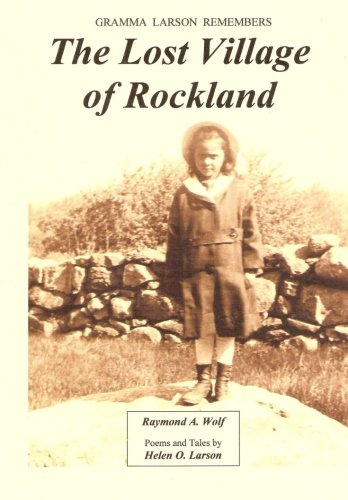 The Lost Village of Rockland (Gramma Larson Remembers)
