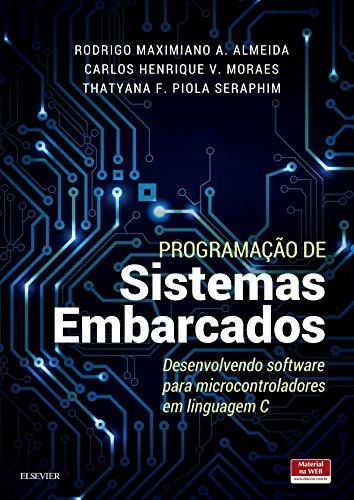 Programação Sistemas Embarcados Desenvolvendo Microcontroladores ebook