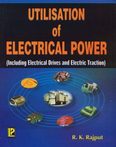 Utilisation of Electrical Power by R.K. Rajput (2006-06-30) (Utilisation Of Electrical Power By Rk Rajput)