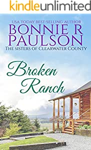 Broken Ranch (The Sisters of Clearwater County Book 1)