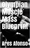Olympian Muscle Mass Blueprint