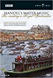 Handel's Water Music: Recreating a Royal Spectacular / Andrew Manze