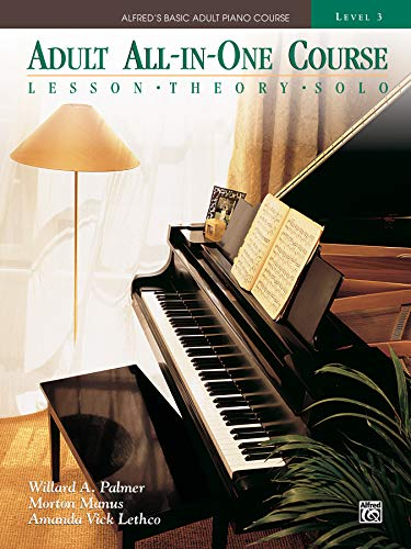 Adult All-in-One Course: lesson, theory, solo. Level 3 (Alfred's Basic Adult Piano Course) (One For One And One For All)