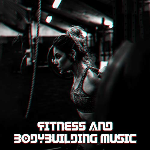 Fitness and Bodybuilding Music: Best Chillout Rhythms for the Gym, for Physical Exercises, Music to Build a Figure and Shed Excess Weight (Gym Shed)