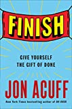 #10: Finish: Give Yourself the Gift of Done