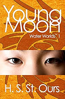 Young Moon (Water Worlds Book 1) by [St. Ours, H. S.]
