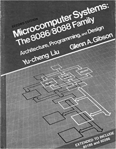 Microcomputer Systems: The 8086/8088 Family Architecture Programming and Design, Second Edition