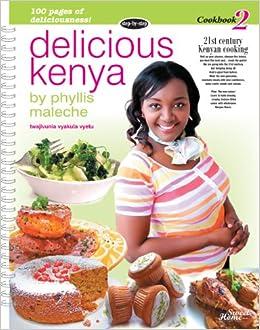Delicious kenya cookbook 2 phyllis maleche anne marie nyamu delicious kenya cookbook 2 phyllis maleche anne marie nyamu 9789966160614 amazon books forumfinder Gallery
