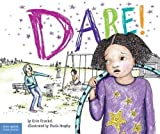 Dare!: A Story about Standing Up to Bullying in Schools (The Weird! Series)