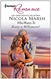 Who Wants to Marry a Millionaire?, Nicola Marsh, 0373177860
