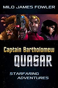 Captain Bartholomew Quasar by Milo James Fowler ebook deal