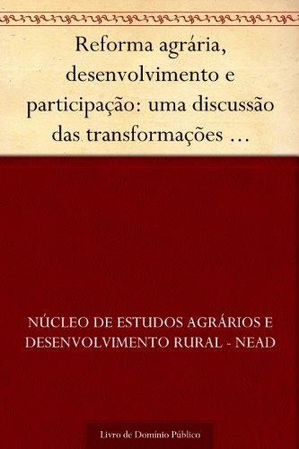 Reforma agrária, desenvolvimento e participação: uma discussão das transformações necessárias e possíveis