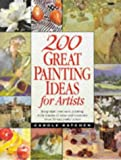 200 Great Painting Ideas for Artists, Carole Katchen, 0891347992