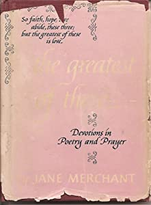 Hardcover Greatest of These...Devotions in Poetry and Prayer Book