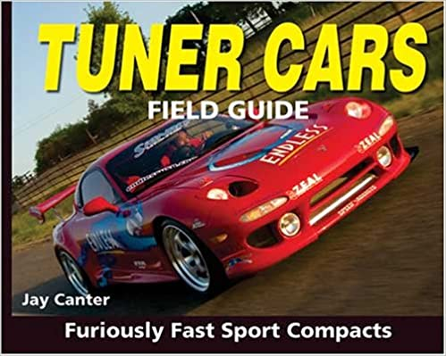 Book Tuner Cars Field Guide: Show-Stopping Sport Compacts