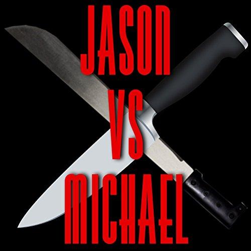 Jason VS Michael [Explicit] (Michael Vs Jason)
